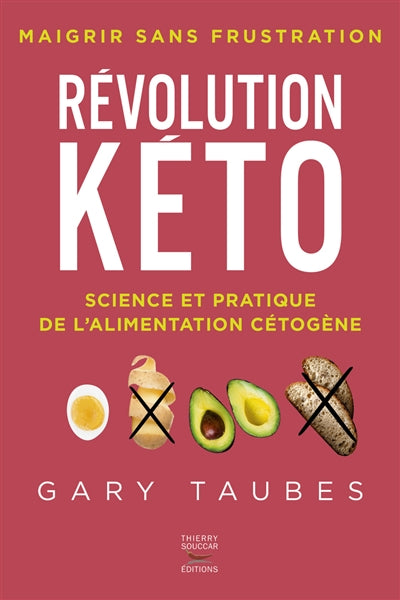 REVOLUTION KETO : SCIENCE ET PRATIQUE DE L'ALIMENTATION CETOGENE