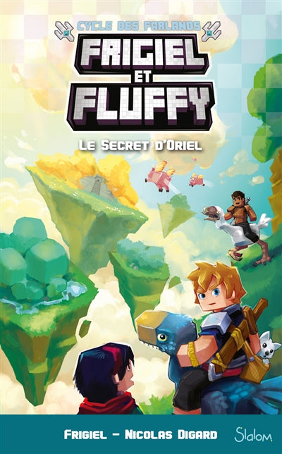 FRIGIEL ET FLUFFY LE CYCLE DES FARLANDS T.03 : LE SECRET D'ORIEL