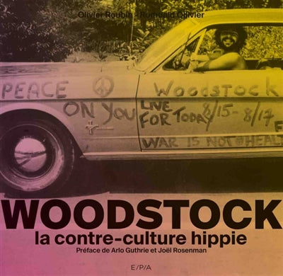 WOODSTOCK -LA CONTRE-CULTURE HIPPIE