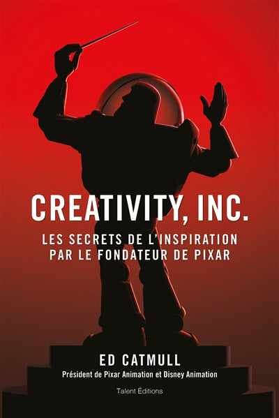 CREATIVITY,INC - LES SECRETS DE L'INSPIRATION DE PIXAR
