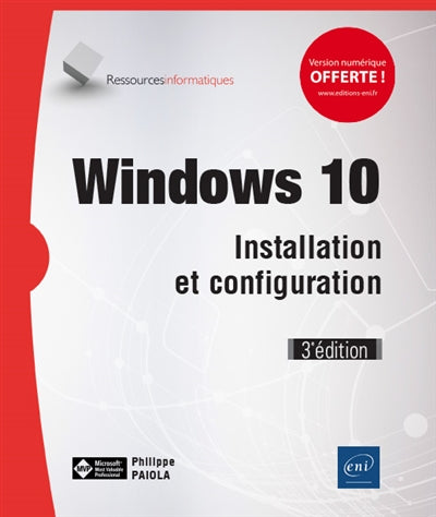 Windows 10 - Installation et configuration 3e édition