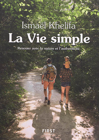 VIE SIMPLE : RENOUER AVEC LA NATURE ET L'AUTHENTICITE