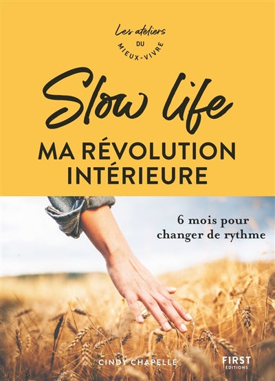 SLOW LIFE : MA REVOLUTION INTERIEURE