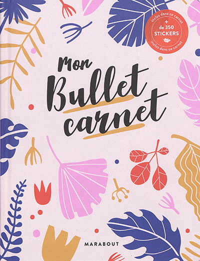 MON BULLET CARNET -INCLUS 350 STICKERS