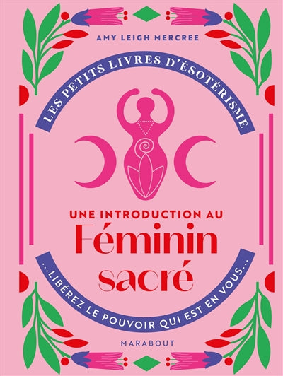 FEMININ SACRE - UNE INTRODUCTION AU...