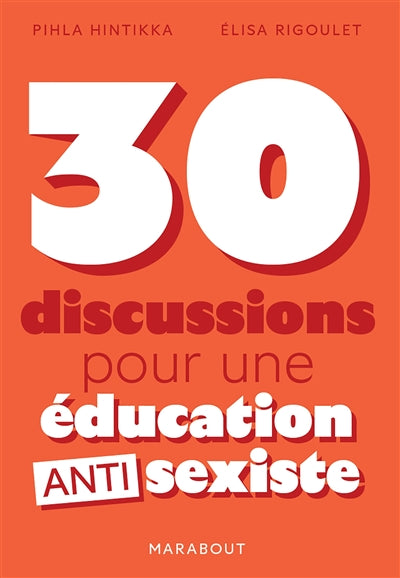 30 DISCUSSIONS..EDUCATION ANTISEXISTE