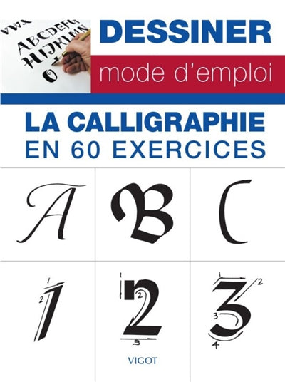 CALLIGRAPHIE EN 60 EXERCICES