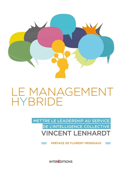 Management Hybride : Mettre le leadership au service de l'intelli