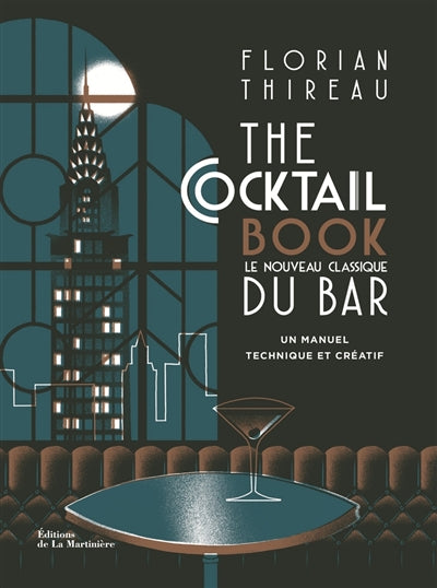 THE COCKTAIL BOOK : LE NOUVEAU CLASSIQUE DU BAR