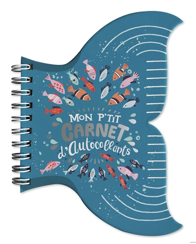 MON P'TIT CARNET D'AUTOCOLLANTS : OCEAN (FORME QUEUE DE POISSON)