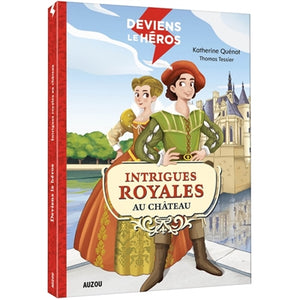 INTRIGUES ROYALES AU CHATEAU