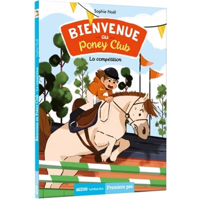 BIENVENUE AU PONEY-CLUB T.02 : LA COMPETITION