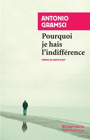 pourquoi je hais l'indifference