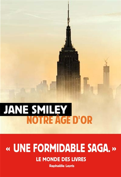 NOTRE AGE D'OR : UNE FORMIDABLE SAGA