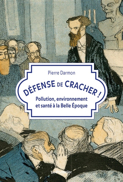 DEFENSE DE CRACHER!  POLLUTION, ENVIRONNEMENT ET SANTE A LA BELLE