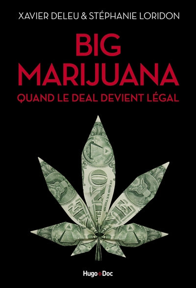 BIG MARIJUANA-QUAND LE DEAL DEVIENT LEGAL