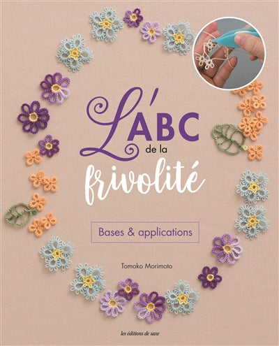 ABC de la frivolité : Bases & applications