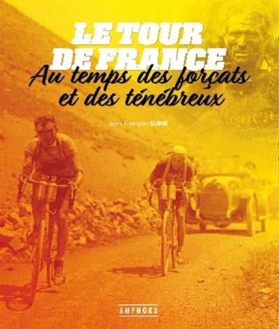 TOUR DE FRANCE AU TEMPS DES FORCATS