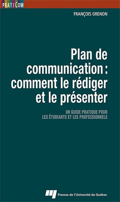 PLAN DE COMMUNICATION - COMMENT LE REDIGER ET LE PRESENTER