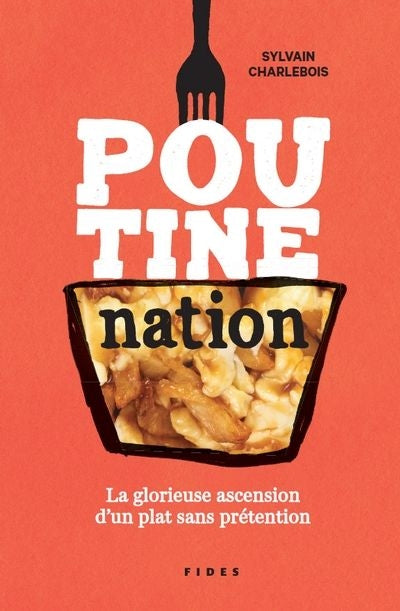 POUTINE NATION : LA GLORIEUSE ASCENSION D'UN PLAT SANS PRETENTION