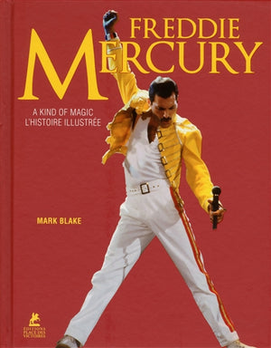 FREDDIE MERCURY: A KIND OF MAGIC, L'HISTOIRE ILLUSTREE