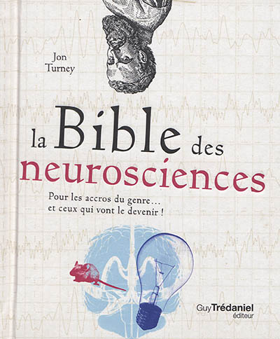 BIBLE DES NEUROSCIENCES