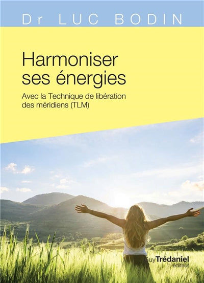 HARMONISER SES ENERGIES AVEC LA TECHNIQUE DE LIBERATION (TLM)