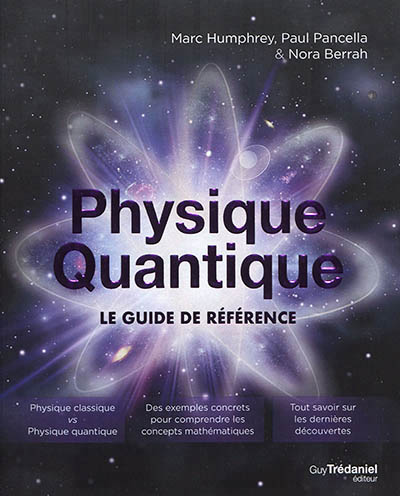 PHYSIQUE QUANTIQUE, LE GUIDE DE REFERENCE