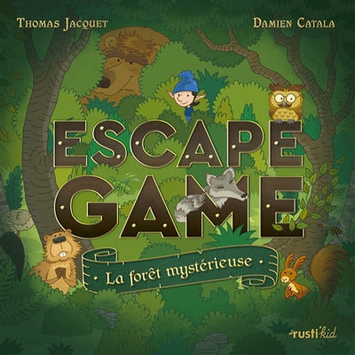 ESCAPE GAME - LA FORET MYSTERIEUSE