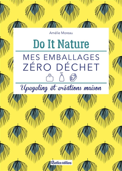 DO IT NATURE MES EMBALLAGES ZERO DECHET