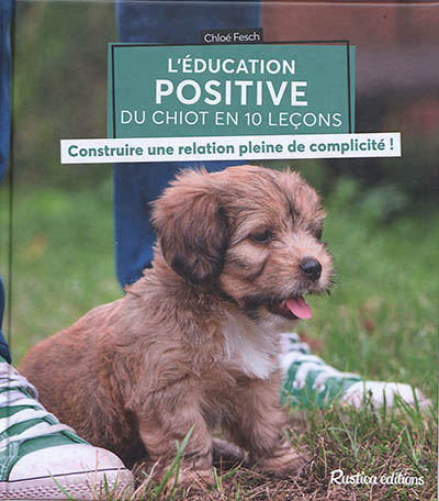 EDUCATION POSITIVE DU CHIOT EN 10 LECONS