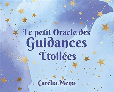 PETIT ORACLE DES GUIDANCES ETOILEES  (CARTES)