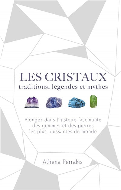 CRISTAUX : TRADITIONS, LEGENDES ET MYTHES