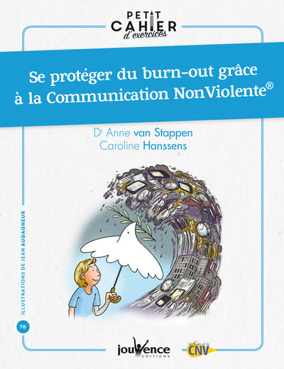 SE PROTEGER DU BURN-OUT GRACE A LA COMMUNICATION NON VIOLENTE