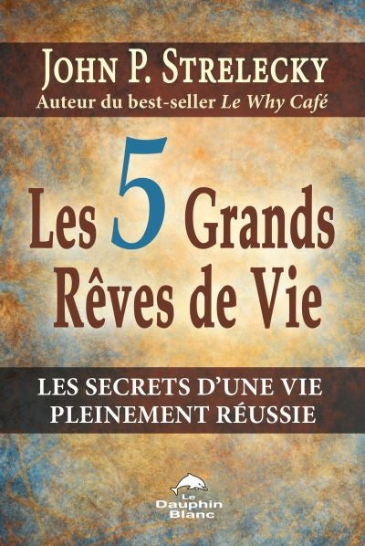 5 GRANDS REVES DE VIE