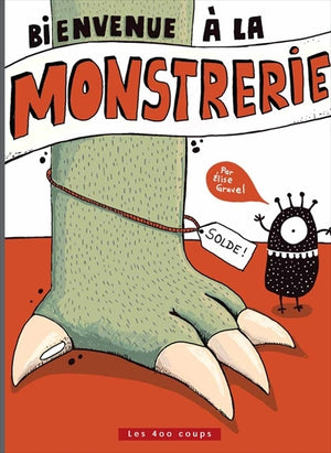 BIENVENUE A LA MONSTRERIE