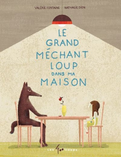 GRAND MECHANT LOUP DANS MA MAISON