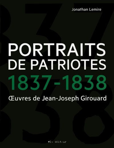 PORTRAITS DE PATRIOTES 1837-1838
