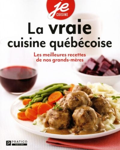 VRAIE CUISINE QUEBECOISE