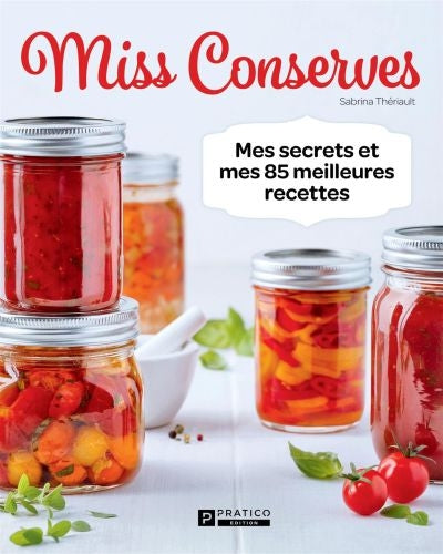 MISS CONSERVES -MES SECRETS ET MES 100..