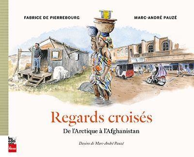 REGARDS CROISES : DE L'ARCTIQUE A L'AFGHANISTAN