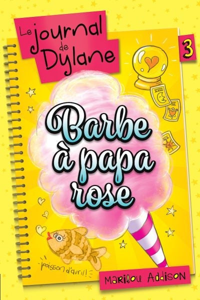 JOURNAL DE DYLANE 3 BARBE A PAPA ROSE