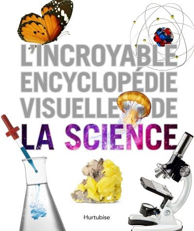 Incroyable encyclopédie visuelle de la science