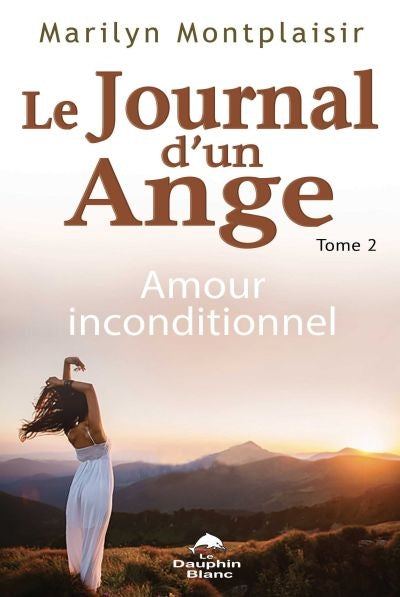 JOURNAL D'UN ANGE 02  AMOUR INCONDITIONNEL