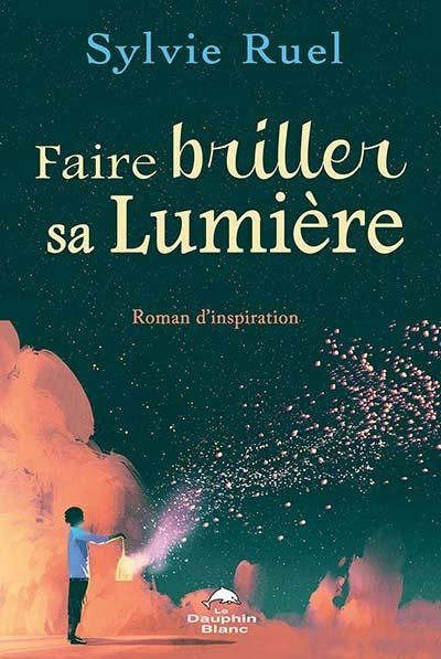 FAIRE BRILLER SA LUMIERE