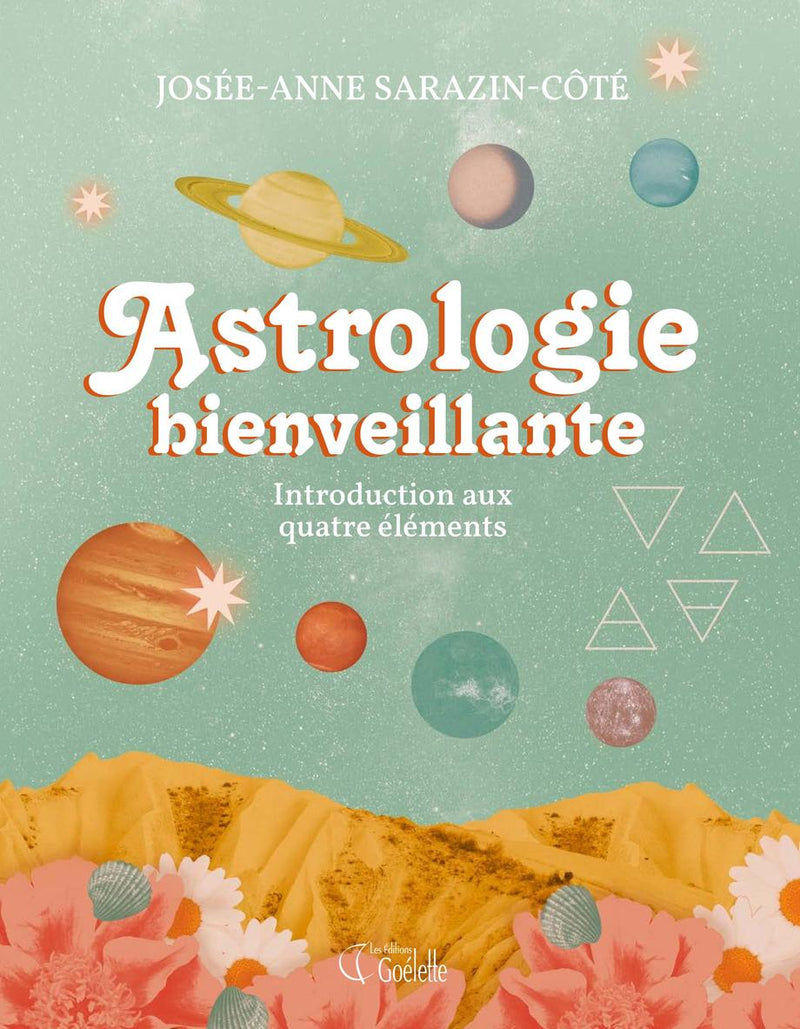 ASTROLOGIE BIENVEILLANTE  UNE INTRODUCTION AUX QUATRE ELEMENTS