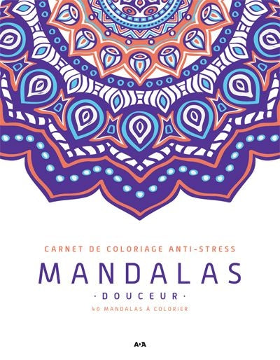 MANDALAS DOUCEUR, CARNET DE COLORIAGE ANTI-STRESS