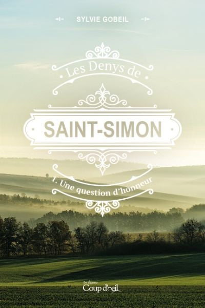 DENYS DE SAINT-SIMON T.1 UNE QUESTION D'HONNEUR