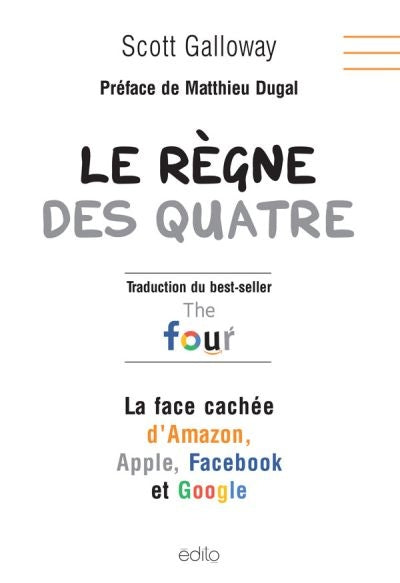 REGNE DES QUATRE -AGENDA SECRET D'AMAZON, APPLE, FACEBOOK, GOOGLE