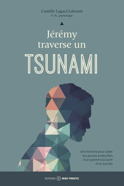 JEREMY TRAVERSE UN TSUNAMI (DEUIL PARENT)